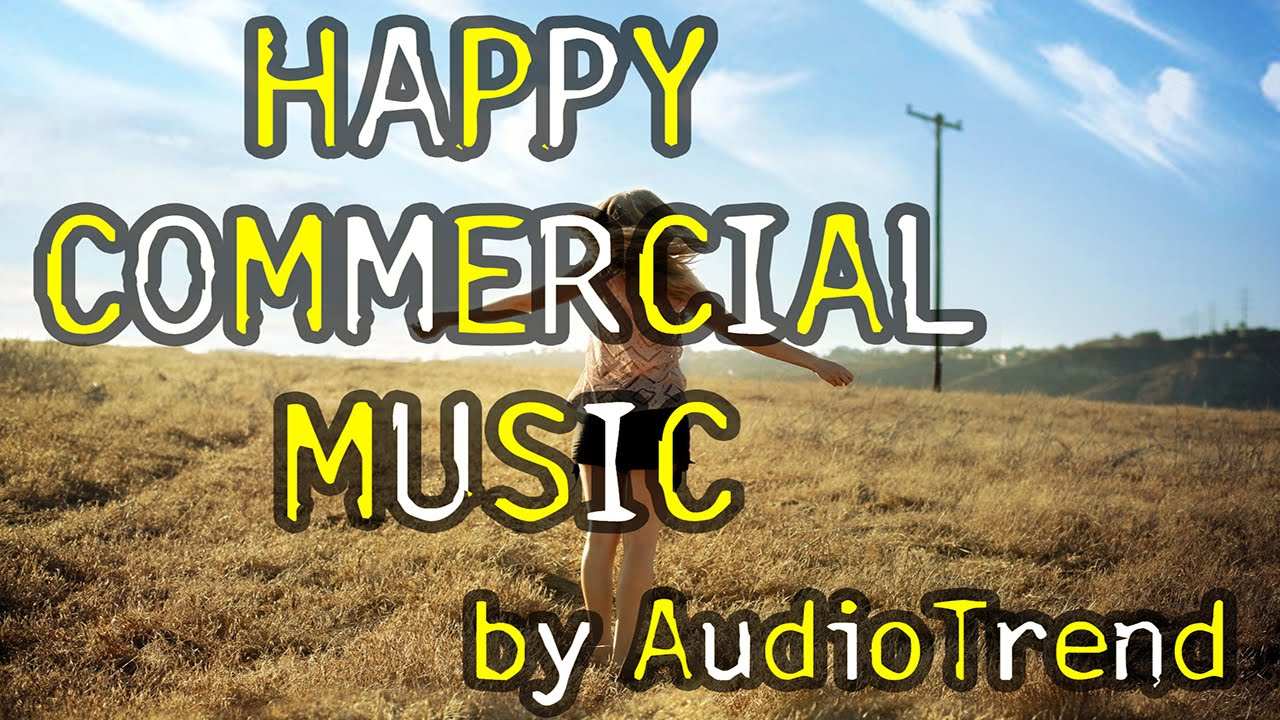 Happy Commercial Background Instrumental Royalty Free Music For Videos Presentations Slideshow Youtube