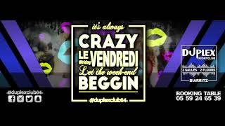 Crazy Friday Duplex Nightclub Biarritz 2017