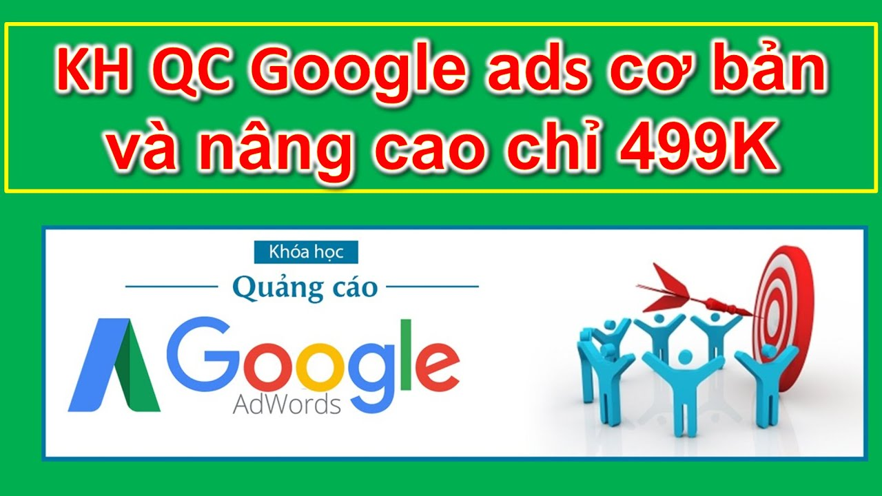 Khóa học quảng cáo google adwords cơ bản và nâng cao Chỉ 499K