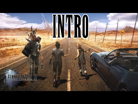 Final Fantasy 15 - INTRO - Stand by me - The gang start their road trip