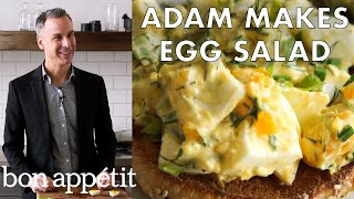 Adam Makes the Perfect Egg Salad | Bon Appetit