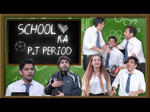 SCHOOL KA P.T PERIOD | SCHOOL LIFE