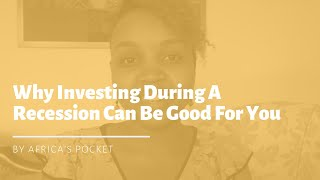 Why Investing During A Recession Can Be Good For You