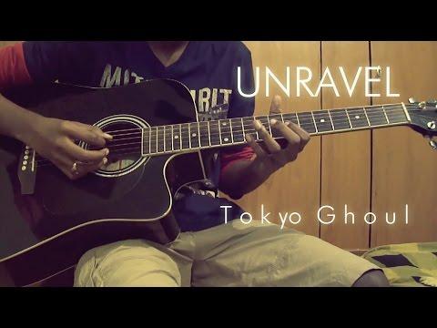 Unravel - Tokyo Ghoul Acoustic Guitar Cover【東京喰種-トーキョーグール- OP】