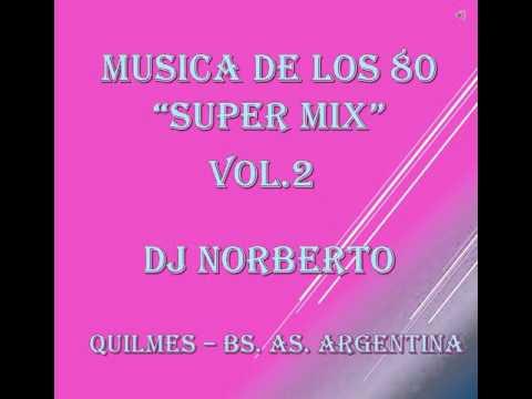 Música de los años 80¨-SUPER MIX... VOL 2