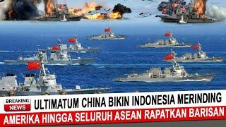 BERITA TERKINI ~ ULTIMATUM CHINA BIKIN INDONESIA MERINDING, AS HINGGA SELURUH ASEAN RAPATKAN BARISAN