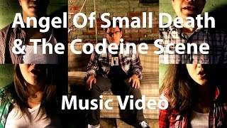 Angel Of Small Death & The Codeine Scene // Pitches and Tones A Cappella // Official Music Video