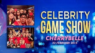 [Re-Upload] Cherrybelle at Celebrity Game Show (Full) || 22 Februari 2015