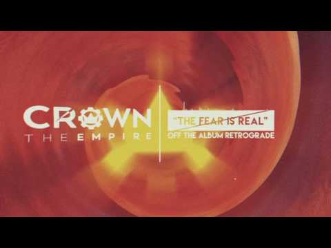Crown The Empire - The Fear Is Real