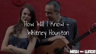 Mish & Wade // Acoustic Duo // How Will I Know - Whitney Houston Cover youtube