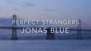 Perfect Strangers- Jonas Blue (Neoxelle cover, lyric video)