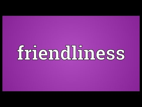 Friendliness Meaning