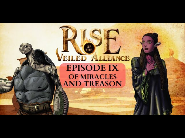 (Dark Sun D&D5e ) Rise of the Veiled Alliance, EP9: Of Miracles and Treason