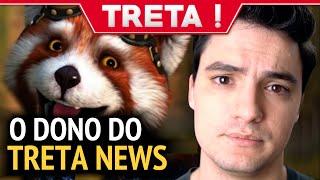 O DONO DO TRETA NEWS