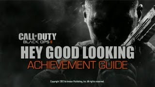 Call of Duty: Black Ops 2 - Hey Good Looking Achievement Guide