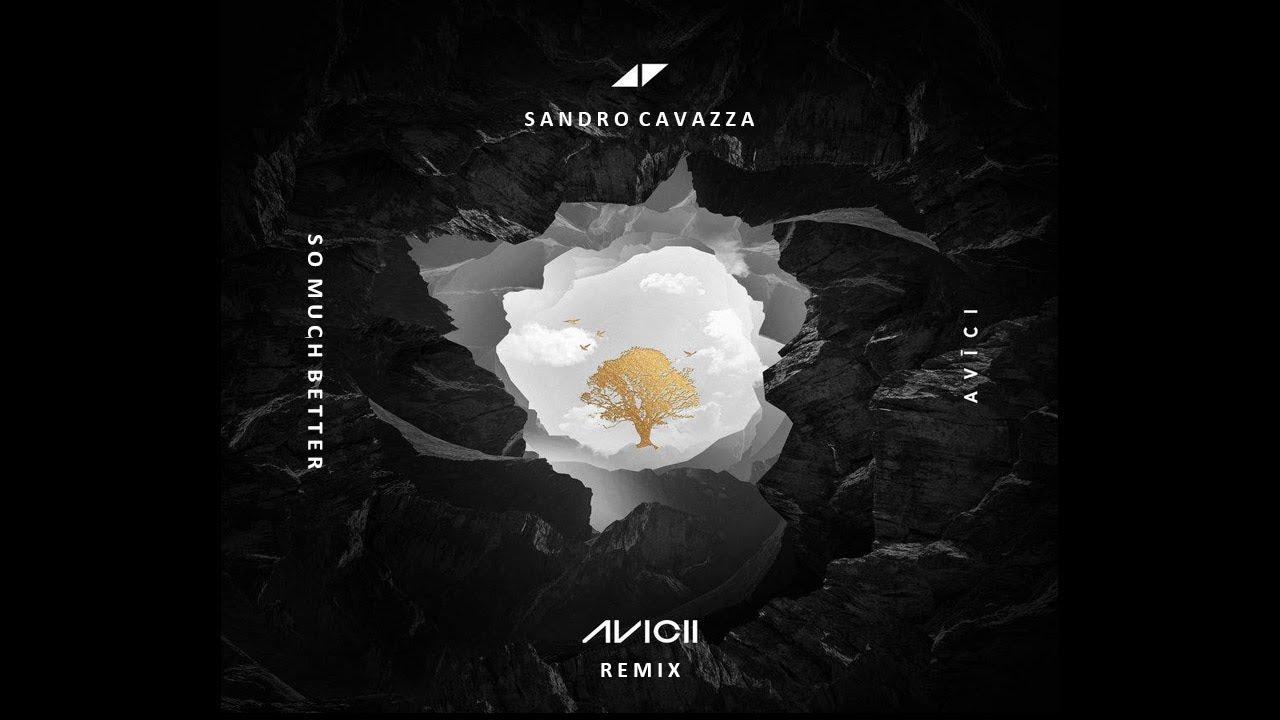 Sandro Cavazza - So Much Better (Avicii Remix) [Audio] (Lyrics)