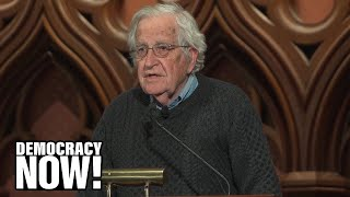 """Noam Chomsky: We Must Confront the """"Ultranationalist, Reactionary"""" Movements Growing Across Globe"""