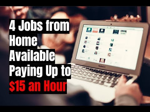 4 Jobs from Home Available Paying Up to $15 an Hour