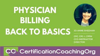 Back to basics - physician billing the very first step https://www.cco.us/certified-professional-biller-cpb-medical-billing-course q: a biller had contacted ...