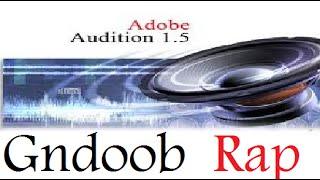 شرح برنامج Adobe Audition 1.5 لهندسة الراب - ( الفيرس )