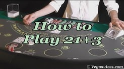 How to Play 21 plus 3