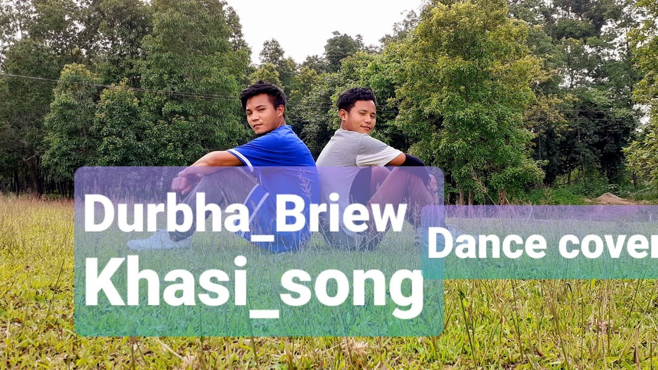 Durbha_Briew_Khasi_Song | Dance Cover | Choreography by Wilsbirth & Handsome