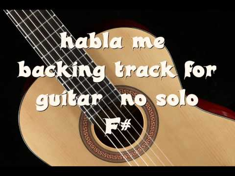 backing track for guitar habla me (no solo)