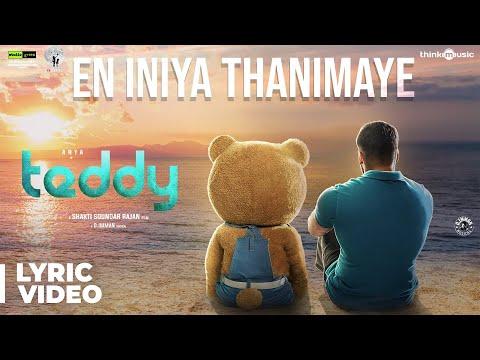 Teddy   En Iniya Thanimaye Song Lyric Video   Arya, Sayyeshaa   D. Imman   Shakti Soundar Rajan