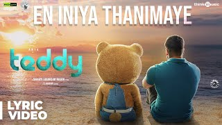 Teddy | En Iniya Thanimaye Song Lyric Video | Arya, Sayyeshaa | D. Imman | Shakti Soundar Rajan