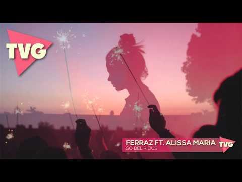 Ferraz ft. Alissa Maria - So Delirious