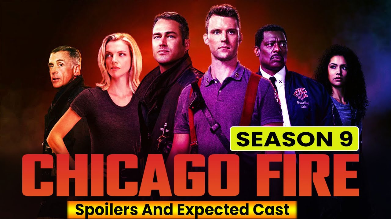 Chicago Fire Season 9 Spoilers And Expected Cast Release On Netflix Youtube