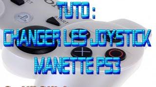 Tuto : Changer les joysticks manette PS3