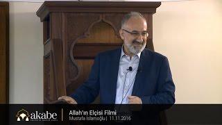 Allah'ın Elçisi Filmi - Mustafa İslamoğlu - Cuma Hutbesi - 11.11.2016