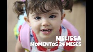 MINHA BEBÊ CRESCEU - MELHORES MOMENTOS - MELISSA 2 ANOS