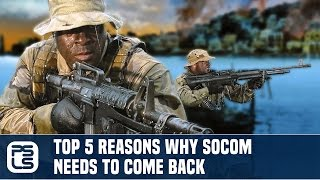 Top 5 Reasons Why Socom Needs to Come Back