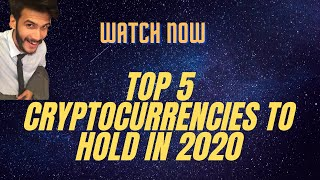 Top 5 Cryptocurrencies to hold by 2020 | Top Cryptocurrency to invest in 2020