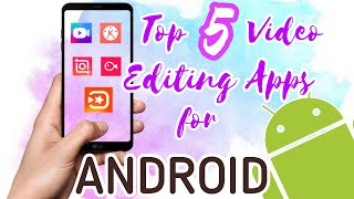 BEST VIDEO EDITING APPS FOR ANDROID | TOP 5 VIDEO EDITOR