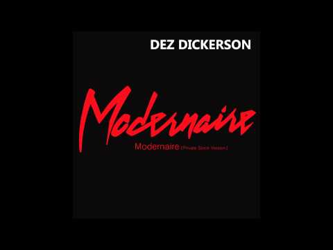 Dez Dickerson - Modernaire [Private Stock Version]