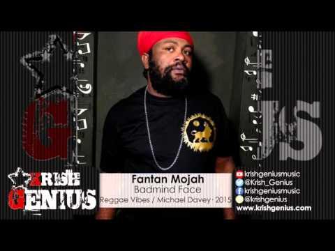 Fantan Mojah - Bad Mind Face [Reggae Vibes Riddim] October 2015