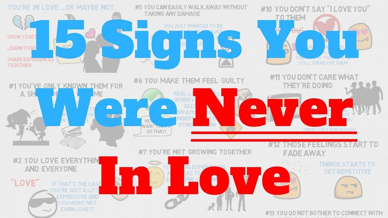 15 Signs You Were Never In Love