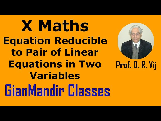 X Maths | Equation Reducible to Pair of Linear Equations in Two Variables by Preeti Ma'am