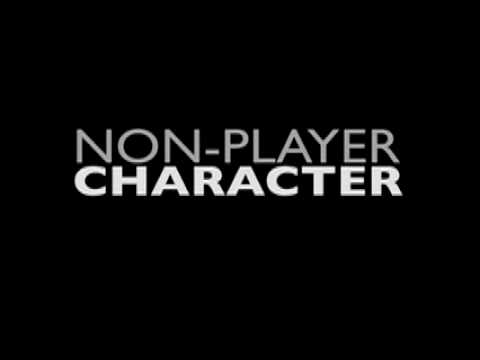 Non-Player-Character (Intro)