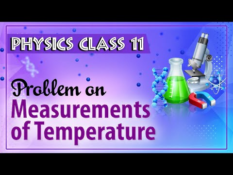 Problems on Measurement of Temperature - Thermal Expansion - Physics Class 11 - HSC - CBSE - IIT JEE