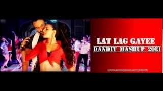 Lat Lag Gayee (Dandit Mashup 2013)_-_ Race 2 - DJ Danny