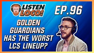 Listen Loco Ep. 96 –  OCE/OPL, LCS Rosters, and 100T's Team Building  Ft. Spawn