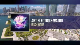 Art Electro & Watro - Rush Hour [OUT NOW!]