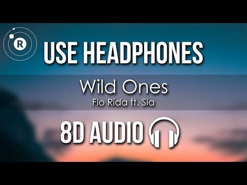 Flo Rida - Wild Ones (8D AUDIO) Ft. Sia