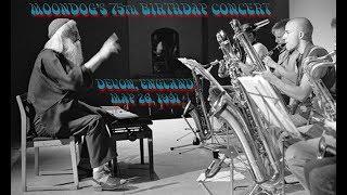 Moondog's 75th Birthday Concert 5/26/91