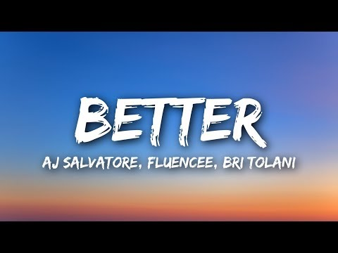 AJ Salvatore & Fluencee ft. Bri Tolani - Better (Lyrics)
