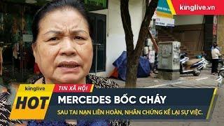 Mercedes bốc cháy sau tai nạn liên hoàn, nhân chứng kể lại sự việc.